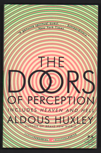 The Doors of Perception & Heaven and Hell. Aldous Huxley.