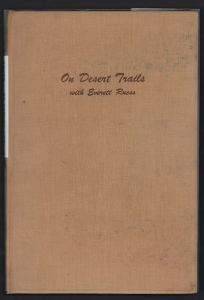 On Desert Trails with Everett Ruess. Hugh Lacy, Randall Henderson, Introduction.