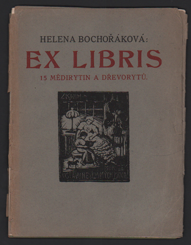 Ex Libris: 15 Medirytin a Drevoryt [15 Copperplate Engravings and Woodcuts]. Helena Bochorakova-Dittrichova.