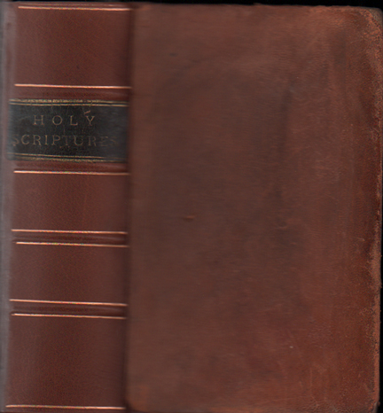 The Holy Scriptures, translated and corrected by the spirit of revelation by Joseph Smith, Jr., the Seer