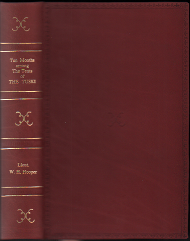 Ten Months Among The Tents of The Tuski, with Incidents of an Arctic Boat Expedition in Search of Sir John Franklin, as Far as the Mackenzie River, and Cape Bathurst. W. H. Hooper, William.