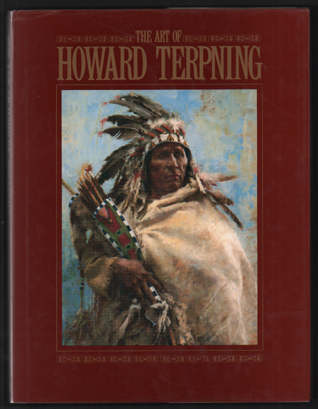 The Art of Howard Terpning. Elmer Kelton, Darrell R. Kipp, Introduction.