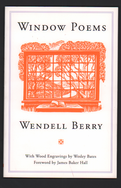 Window Poems. Wendell Berry.