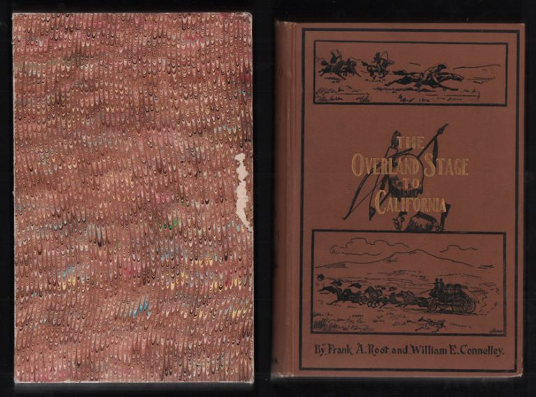 The Overland Stage to California. Frank A. Root, William Elsey Connelley.