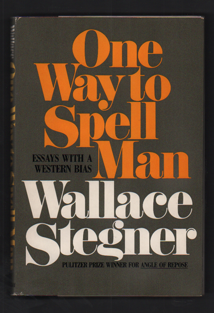 One Way to Spell Man. Wallace Stegner.