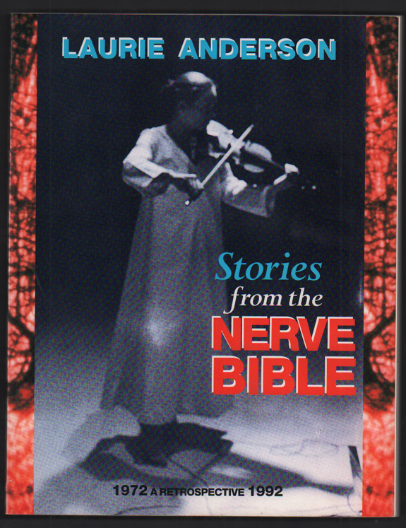 Stories from the Nerve Bible: A Retrospective 1972-1992 by Laurie Anderson  on Ken Sanders Rare Books