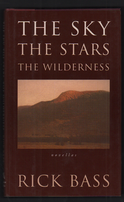 The Sky, The Stars, The Wilderness. Rick Bass.