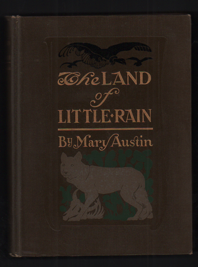 The Land of Little Rain. Mary Austin.