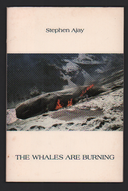 The Whales are Burning. Stephen Ajay.