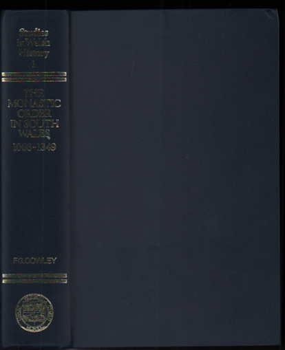 The Monastic Order in South Wales, 1066-1349. F. G. Cowley.