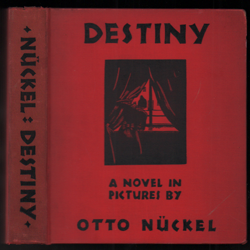 Destiny: A Novel in Pictures. Otto Nückel.