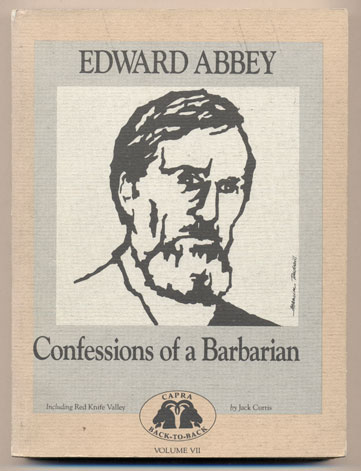 Confessions of a Barbarian and Red Knife Valley. Edward Abbey, Jack Curtis.