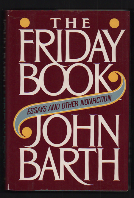 The Friday Book: Essays and Other Nonfiction. John Barth.