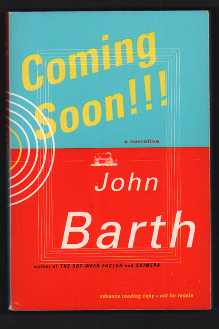 Coming Soon. John Barth.