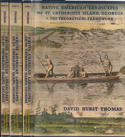 Native American Landscapes of St. Catherines Island, Georgia: American Museum Of Natural History Anthropological Papers, Number 88; 3 Volumes. David Hurst Thomas.