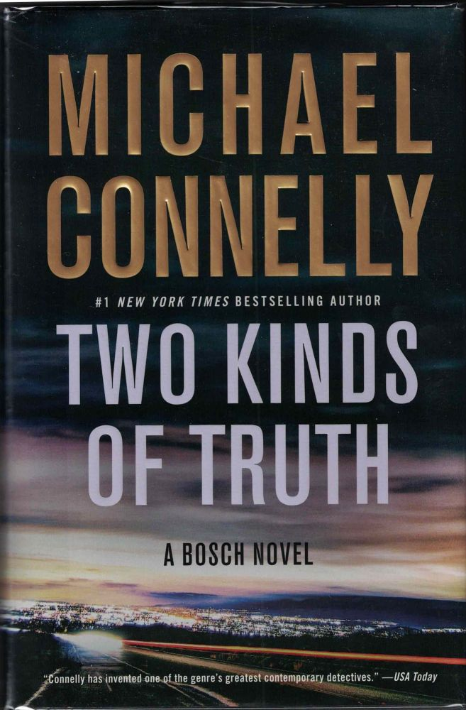 Two Kinds of Truth; A Bosch Novel. Michael Connelly.
