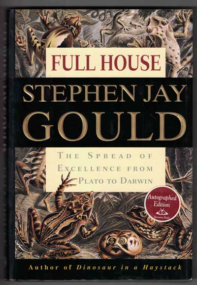 Full House: The Spread of Excellence from Plato to Darwin. Stephen Jay Gould.
