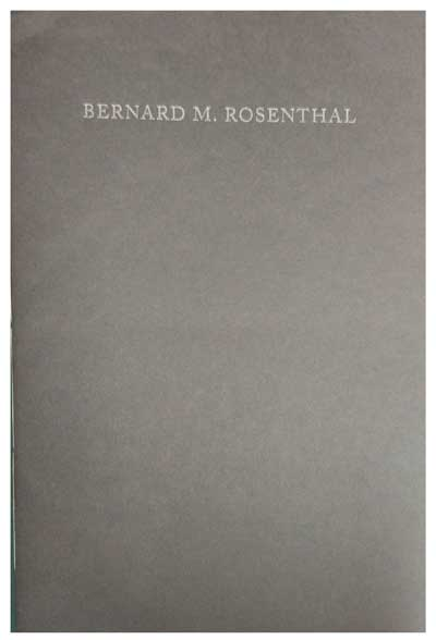 Ian Jackson: Bernard M. Rosenthal, 5 May 1920 - 14 January 2017: A Biographical and Bibliographical Account by Ian Jackson in the Style of Pierre Bayle (1646-1706). Ian Jackson.