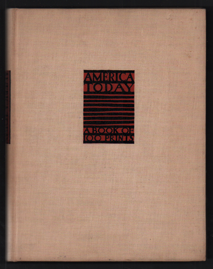 America Today: A Book of 100 Prints. American Artists' Congress.