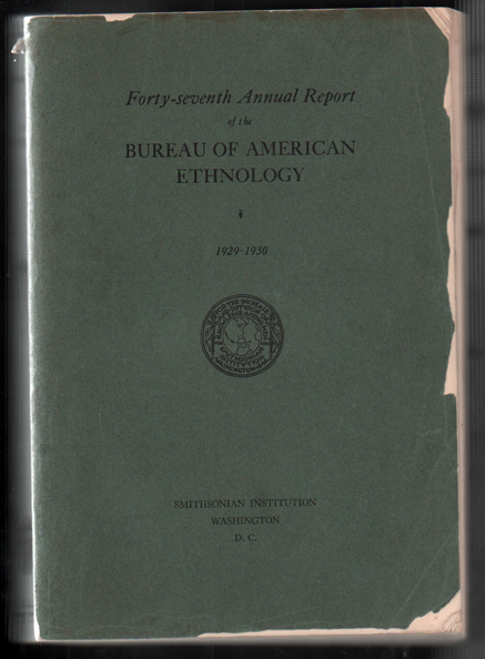 Forty-Seventh Annual Report of the Bureau of American Ethnology to the Secretary of the Smithsonian Institution 1929-1930 (The Acoma Indians; Isleta, New Mexico; Introduction to Zuni Ceremonialism; Zuni Origin Myths; Zuni Ritual Poetry; Zuni Katcinas). Leslie A. White, Elsie Clews Parsons, Ruth L. Bunzel.