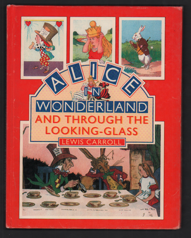 Alice in Wonderland and Through the Looking-Glass Adapted for Little Folks From the Original Story. Lewis Carroll.