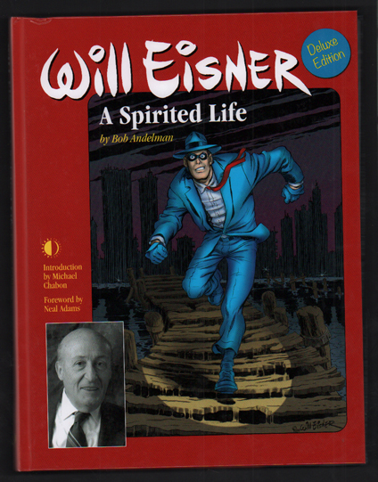 Will Eisner: A Spirited Life (Deluxe Edition). Bob Andelman.