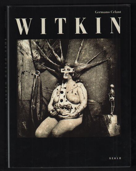 Witkin. Germano Celant, Joel Peter Witkin.