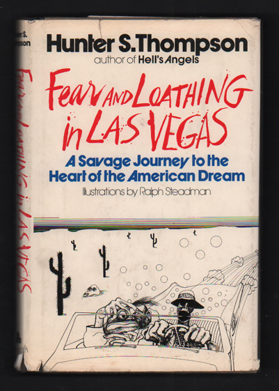 Fear and Loathing in Las Vegas: A Savage Journey to the Heart of the American Dream. Hunter S. Thompson, Ralph Steadman, Illustrations.