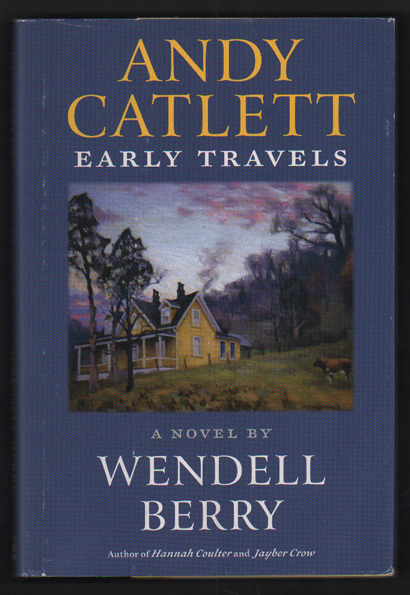 Andy Catlett; Early Travels. Wendell Berry.