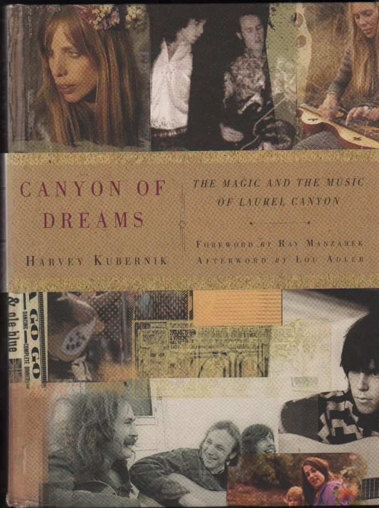 Canyon of Dreams: The Magic and the Music of Laurel Canyon. Harvey Kubernik, Ray Manzarek, Lou Adler.