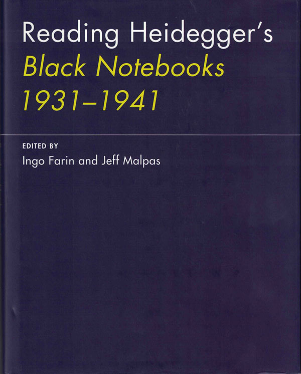 Reading Heidegger's Black Notebooks 1931-1941. Martin Heidegger, Ingo Farin, Jeff Malpas, Ed.