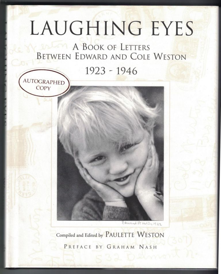 Laughing Eyes: A Book of Letters Between Edward and Cole Weston, 1923-1946. Edward Weston, Cole Weston, Paulett Weston.
