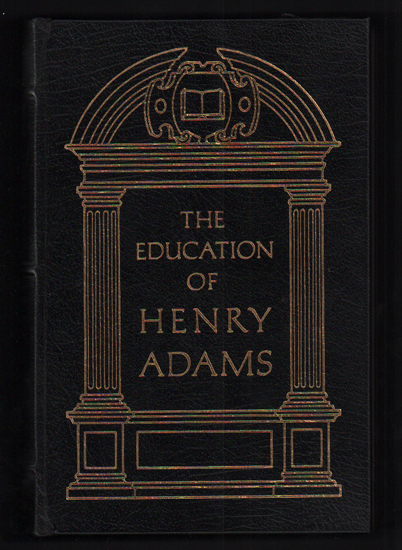 The Education of Henry Adams. Henry Adams, Henry Seidel Canby.