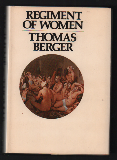 Regiment of Women. Thomas Berger.