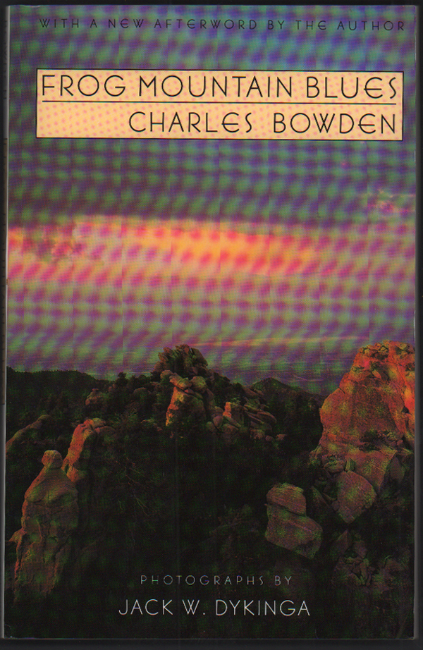 Frog Mountain Blues. Charles Bowden.