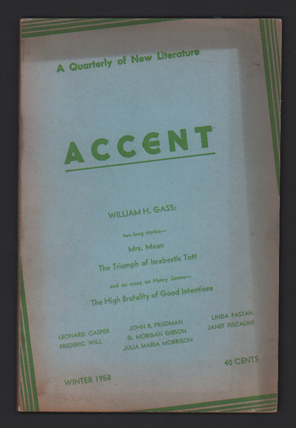 Accent: A Quarterly of New Literature, Volume XVIII, Number I, Winter, 1958. William H. Gass, Contributor.