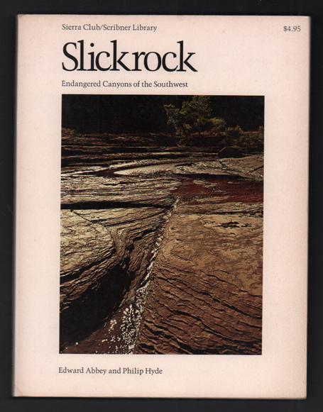 Slickrock: Endangered Canyons of the Southwest. Edward Abbey, Philip Hyde.