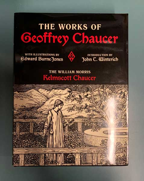 The Works of Geoffrey Chaucer: The William Morris Kelmscott Chaucer. Geoffrey Chaucer, Edward Burne-Jones, John T. Winterich, illustrations, introduction.