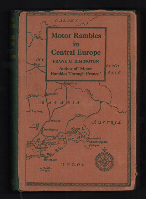 Motor Rambles in Central Europe: Some Descriptions and Some Reflections. Frank C. Rimington.