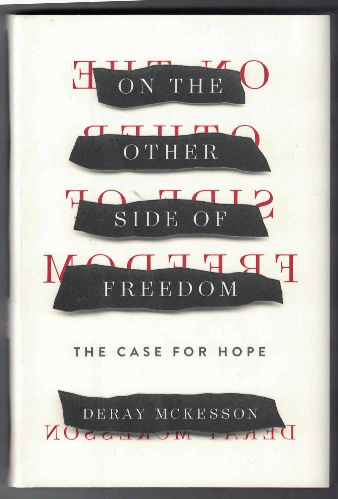 On the Other Side of Freedom: The Case for Hope. DeRay Mckesson.