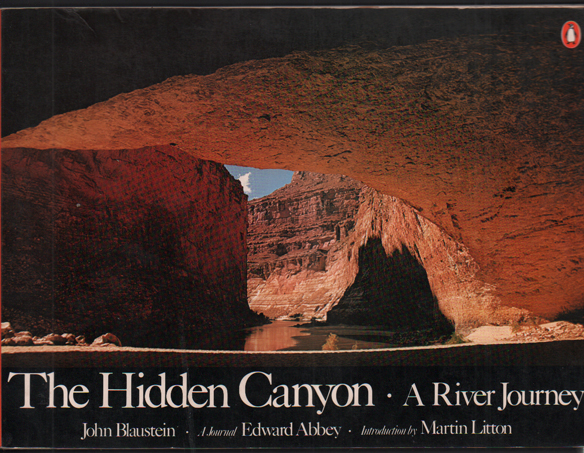 The Hidden Canyon: A River Journey. Edward Abbey.