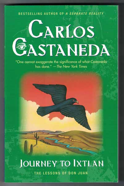 Journey to Ixtlan; The Lessons of Don Juan. Carlos Castaneda.