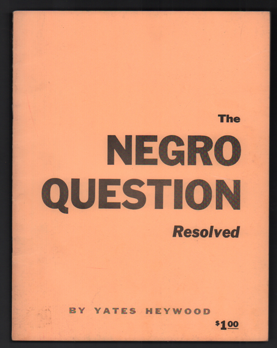 The Negro Question Resolved. Yates Heywood.