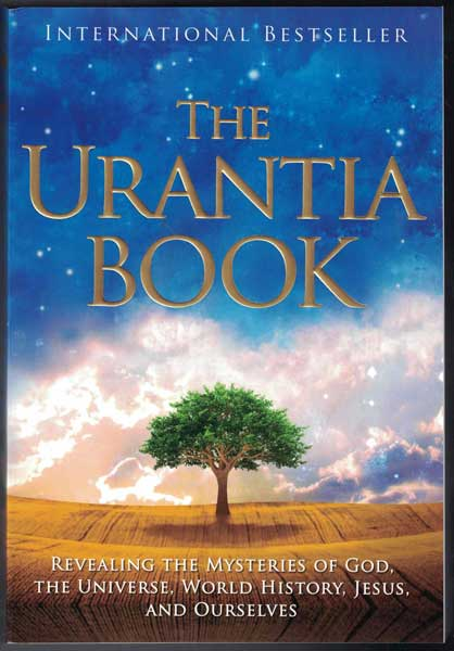 The Urantia Book: Revealing the Mysteries of God, the Universe, World History, Jesus, and Ourselves. Multiple Contributors.
