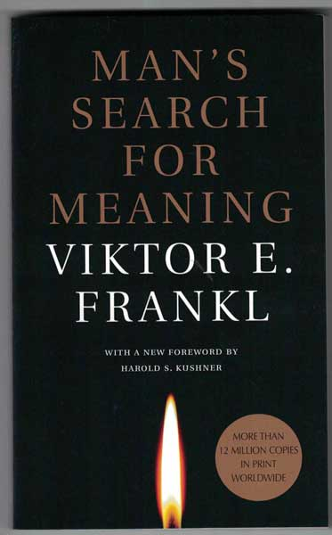 Man's Search for Meaning. Viktor E. Frankl.