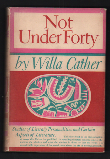Not Under Forty. Willa Cather.