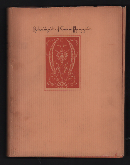 Rubaiyat of Omar Khayyam: The First and Fourth Renderings in English Verse by Edward Fitzgerald (in a dust jacket). Omar Khayyam, Willy Pogany.