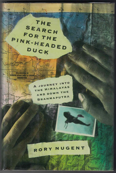 The Search for the Pink-Headed Duck. Rory Nugent.