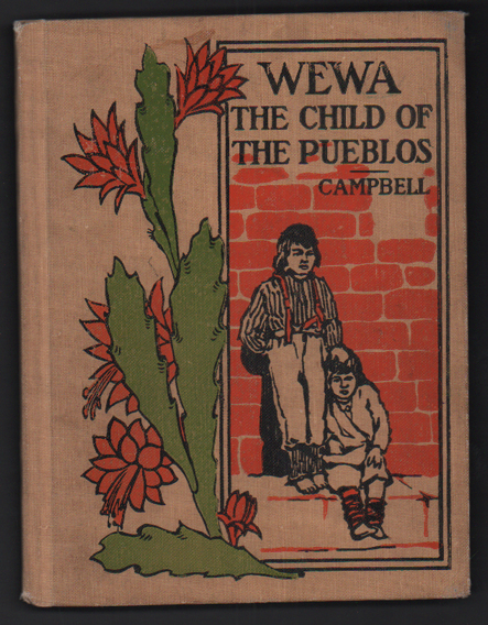 Wewa: The Child of the Pueblos (Young Folk's Library of Choice Literature). Helen L. Campbell.