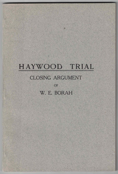 Haywood Trial: Closing Argument of W. E. Borah